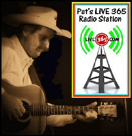 Click HERE to listen to Pat Payne's LIVE 365 Radio Station